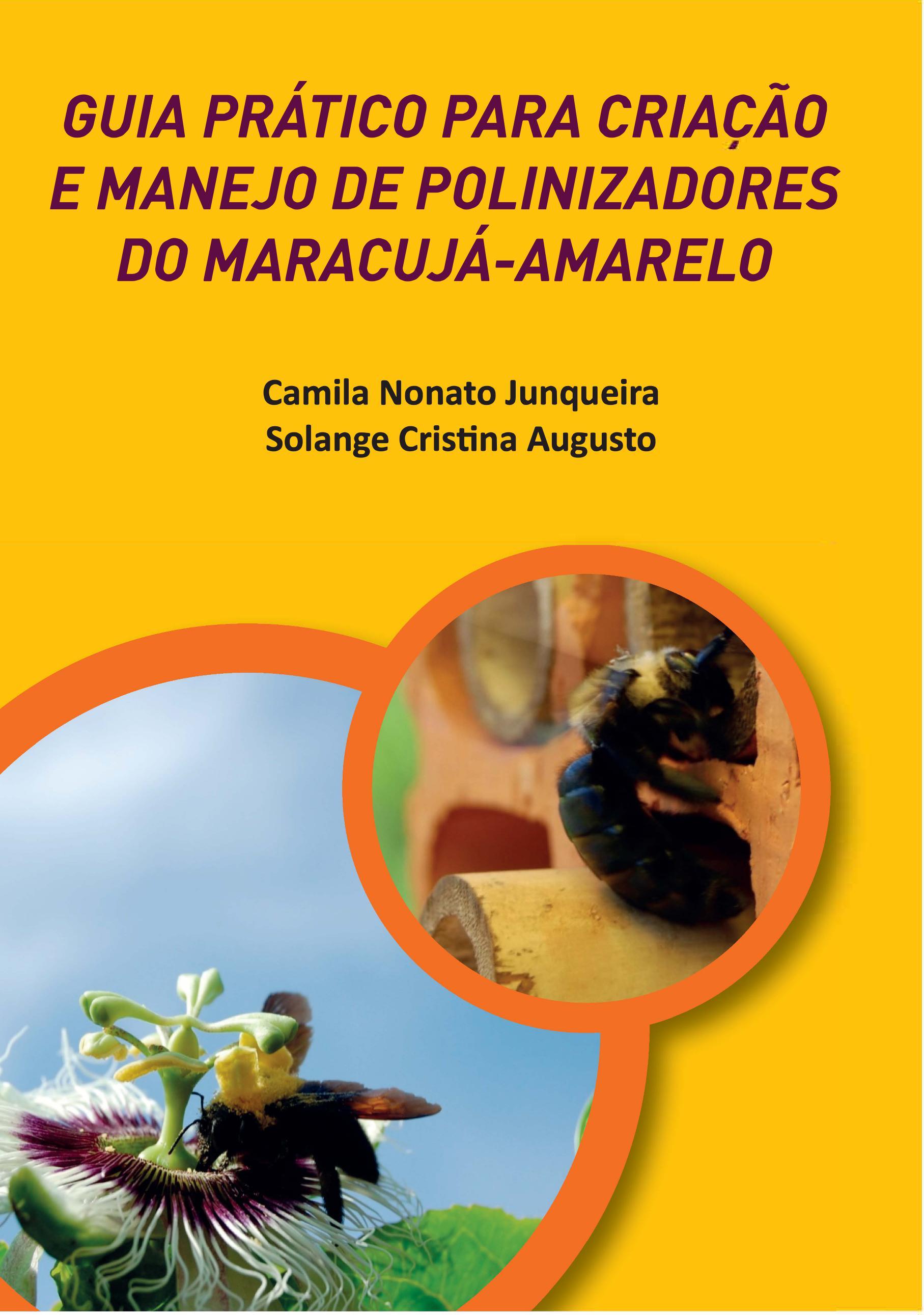 Guia prático para criação e manejo de polinizadores do maracujá-amarelo